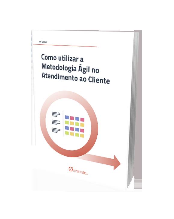 E-Book Como utilizar a Metodologia ágil no Atendimento ao Cliente